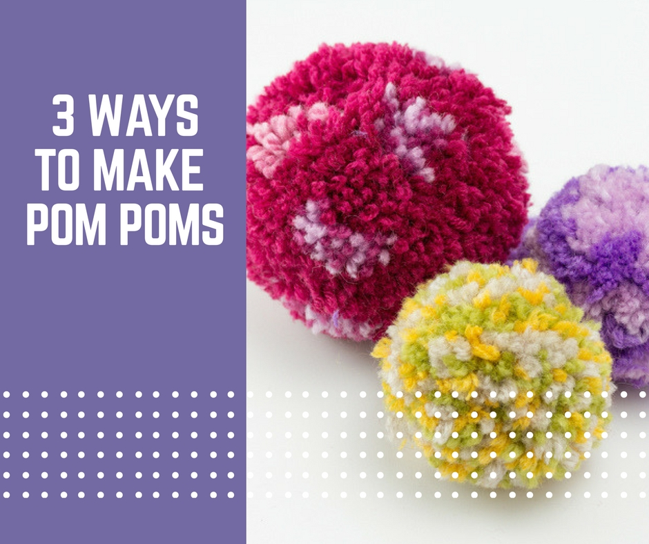 3 ways to make pom poms