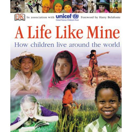 A Life Like Mine - DK and UNICEF