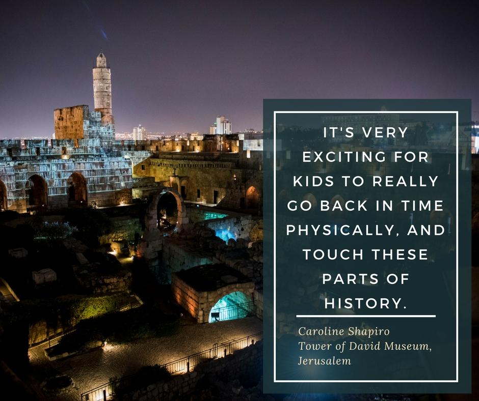 Tower of David Museum, Jerusalem, Israel - Caroline Shapiro
