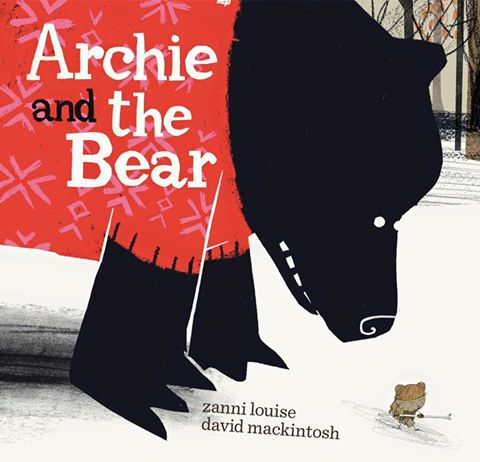 Archie and The Bear by Zanni Louise (Ill. By David Mackintosh)