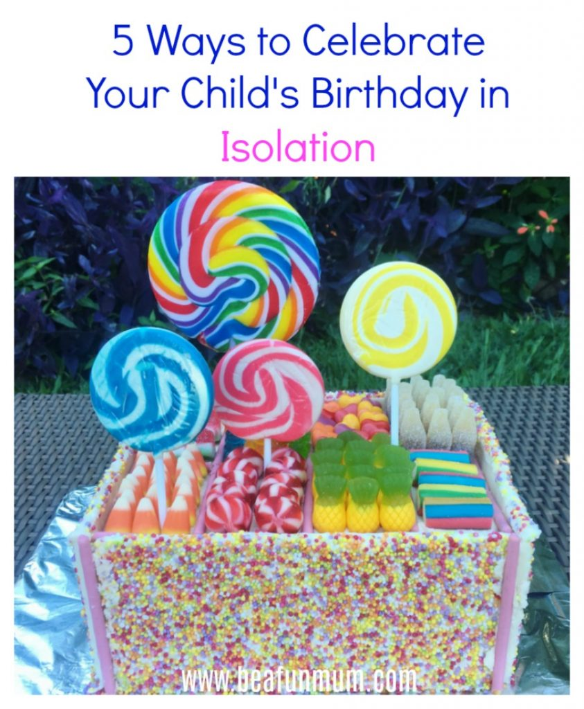 5 ways to celebrate your child's birthday in isolation