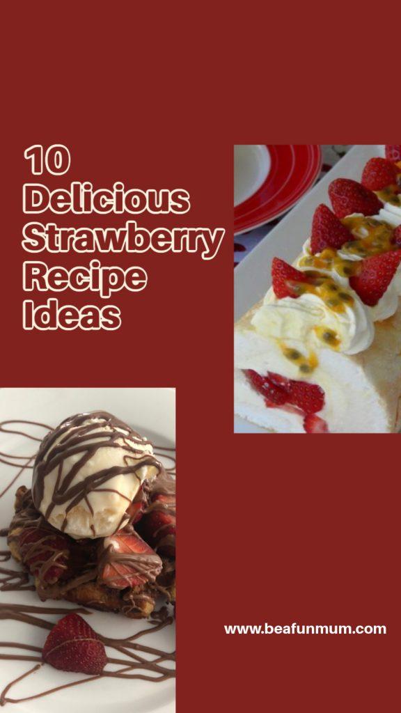 10 delicious strawberry recipe ideas